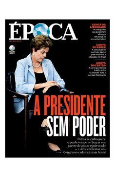 Canadauence TV: ÉPOCA: Presidente-sem-poder