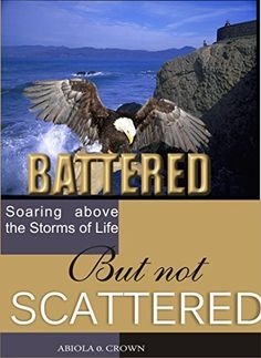 Battered But Not Scattered by Abiola Crown, http://www.amazon.com/dp/B00NFLSH2Y/ref=cm_sw_r_pi_dp_IzbCvb1GWZ3BM