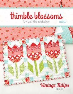 Vintage Tulips Mini Quilt Pattern by Thimble Blossoms