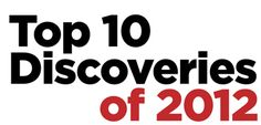Top 10 Discoveries of 2012 by Archaeology Magazine. Really interesting read