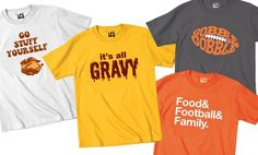 Colorful and humorous T-shirts celebrate feasting on turkey, spending time with family, and falling asleep while watching football