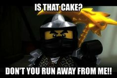YOU CAN NOT HAVE MY CAKE COLE SORRY.....Actually no, lol, here.