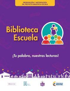 Biblioteca Escuela  Proyecto y metodología del proyecto Biblioteca Escuela