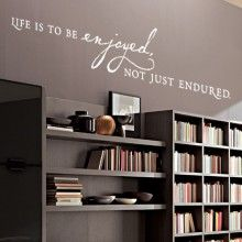Life Is To Be Enjoyed Wall Quote $22.00 www.decalmywall.com