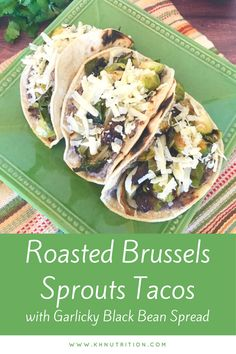 Roasted Brussels Sprout Tacos with Garlicky Black Bean Spread - KH Nutrition Mexican Food Recipes, Vegetarian Recipes, Healthy Recipes, Healthy Food, Vegetarian Mexican, Yummy Recipes, Recipies, Dinner Recipes, Healthy Eating