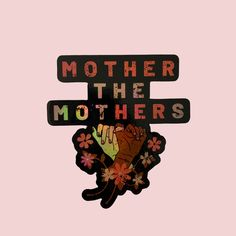 """MOTHER THE MOTHERS©"" Holographic Sticker Holographic, Gifts For Mom, Mothers, Rainbow, Culture, Stickers, Create, Blog, Rain Bow"