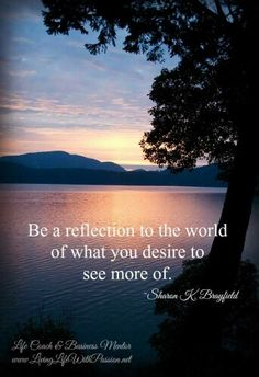 Be a reflection to the world