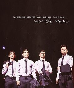 """""""Everything dropped away and all there was, was the music..."""" Jersey Boys :)"""