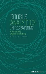 Google Analytics Integrations: Centralizing Digital Marketing Google Analytics, Integrity, Digital Marketing, Ebooks, Data Integrity