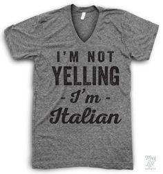 I'm not yelling! I'm Italian!