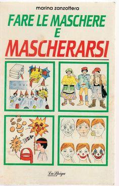 MARINA ZANZOTTERA-FARE LE MASCHERE E MASCHERARSI-LA SPIGA 1992-L4260