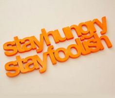 Stay Hungry Stay Foolish Sign  Hahah yes!