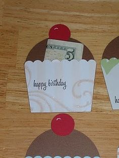 Cupcake Card holder for $....that's a great idea since I just always hand them the $ without a card