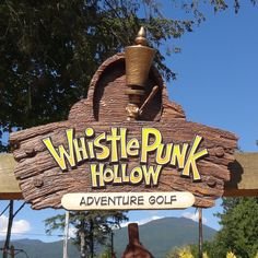 Whistle Punk Hollow Adventure Golf, designed and built by Sawatzky's Imagination Corporation, is located in Squamish, British Columbia. Carved Wood Signs, Wooden Signs, Park Signage, Adventure Golf, India Painting, Entrance Sign, Road Trip Usa, Sign Design, Custom Paint