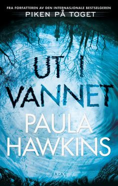 Ut i vannet -         Paula Hawkins              Inge Ulrik Gundersen
