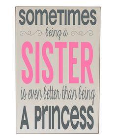 Look at this #zulilyfind! Cream  Pink Sister Princess Wall Sign by Vinyl Crafts #zulilyfinds