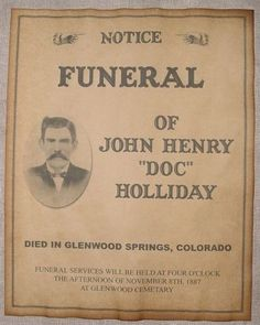 Doc Holliday Funeral Announcement Poster, old west, western, wanted Us History, History Facts, American History, Funeral, Tombstone Movie Quotes, Doc Holliday Tombstone, Old West Outlaws, Famous Outlaws, Old West Photos