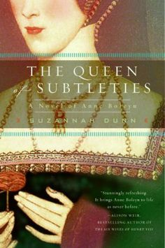 'The Queen of Subtleties' by Suzannah Dunn (2004).