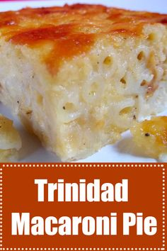 Trinidad Macoroni Pie is pure comfort foods recipe! Carribean Food, Caribbean Recipes, Caribbean Macaroni Pie Recipe, Macaroni Pie Trinidad, Carribean Desserts, Trinidadian Recipes, Guyanese Recipes, Bahamian Food, Granola
