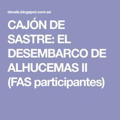 CAJÓN DE SASTRE: EL DESEMBARCO DE ALHUCEMAS II (FAS participantes)