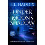 Under The Moon's Shadow (Kindle Edition)By T. L. Haddix