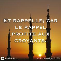 Extrait du Coran, Adh-Dhaariyat (51:55) #muslimpro http://www.muslimpro.com/dl