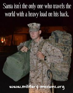 Santa isn't the only one who travels the world with a heavy load on his back. #christmas #military #heroes