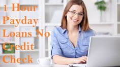 Tips To Help You Find The Suitable Fiscal Option Of 1 Hour Payday Loans No Credit Check!