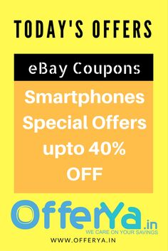 eBay Coupons: Smartphones off upto 40% Hurry up!!!