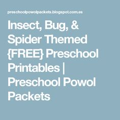 Insect, Bug, & Spider Themed {FREE} Preschool Printables | Preschool Powol Packets