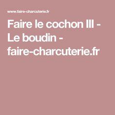Faire le cochon III - Le boudin - faire-charcuterie.fr