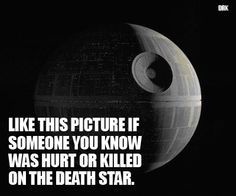 Like this picture if someone you know was hurt or killed on the death star. Geek Out, Nerd Geek, Starwars, Kit Fisto, Jar Jar Binks, The Force Is Strong, Death Star, Star Wars Humor, Darth Maul