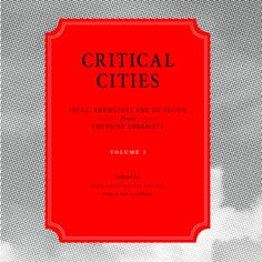 Critical Cities by This is Not a Gateway (TINAG)
