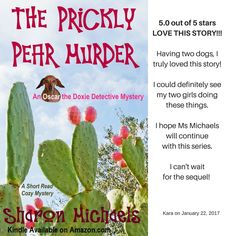 Okay - I have to brag on myself - the cozy mystery I wrote is getting 5 star reviews!!! - https://www.amazon.com/Prickly-Pear-Murder-Detective-Mystery-ebook/dp/B01N4P3L79/