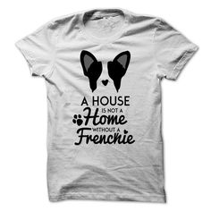 a house is not a home without a Frenchie T-Shirt Hoodie Sweatshirts iii. Check price ==► http://graphictshirts.xyz/?p=104096