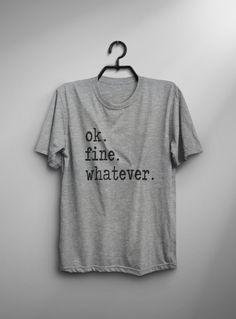 Ok fine whatever t-shirt fashion funny slogan womens gift girl teens fashion sassy cute instagram tumblr shirts grunge punk