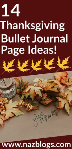 Here are 15 Thanksgiving bullet journal spreads to help you plan, organize and celebrate the day in the best manner. #thanksgivingbulletjournal #thanksgivingspreads #thanksgivingbulletjournal