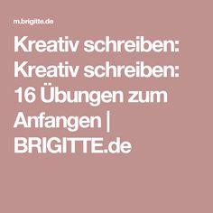 Kreativ schreiben: Kreativ schreiben: 16 Übungen zum Anfangen   BRIGITTE.de