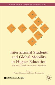 International Students and Global Mobility in Higher Education: National Trends and New Directions (International and Development Education) by Rajika Bhandari http://www.amazon.com/dp/1137366567/ref=cm_sw_r_pi_dp_K5M-ub13V2F35