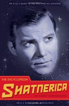 The Encyclopedia Shatnerica: An A to Z Guide to the Man a...