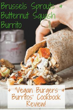 This vegan and gluten free burrito harvests the best of fall and winter flavors - brussels sprouts, butternut squash, apples, pistachios and thyme, all uniquely topped off with a homemade raspberry mayo sauce. Tantalize your tastebuds with this unique, healthy and delicious recipe!