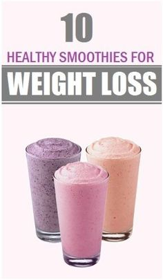 10 Healthy Smoothie Recipes for Weight Loss..