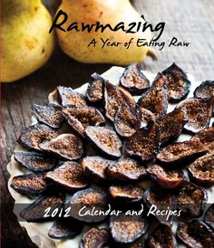 raw food calendar and recipes