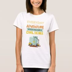 Everyday Is An Adventure Civil Engineer Funny T-Shirt - college tshirts unique stylish cool awesome t-shirt shirt tee