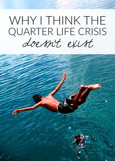 Why I Think The Quarter Life Crisis Doesn't Exist - Hello Nature