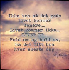 Bilderesultat for kloke ord om styrke Song Words, Words Quotes, Wise Words, Sayings, Ernest Hemingway, Tattoo Quotes About Life, Life Quotes, Life Lyrics, Inner Peace