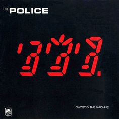 The Police. Ghost in the machine.