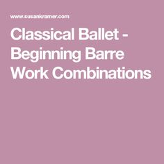 Classical Ballet - Beginning Barre Work Combinations