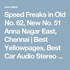 Speed Freaks in Old No. 62, New No. 51 Anna Nagar East, Chennai | Best Yellowpages, Best Car Audio Stereo Sale Service, India