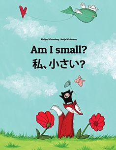 Am I small? Watashi, chisai?: Children's Picture Book English-Japanese (Bilingual Edition) by Philipp Winterberg http://www.amazon.com/dp/1493769715/ref=cm_sw_r_pi_dp_my1Fvb1RA20MQ